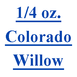 1/4 oz. Colorado/Willow