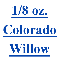 1/8 oz. Colorado/Willow