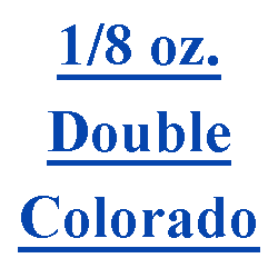 1/8 oz. Double Colorado