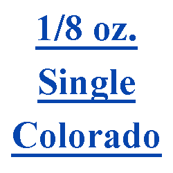 1/8 oz. Single Colorado