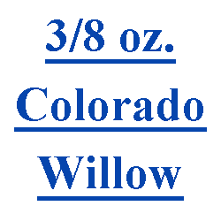 3/8 oz. Colorado/Willow